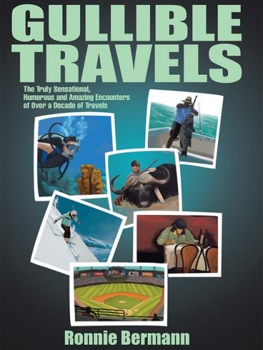 Gullible Travels, ronnie bermann